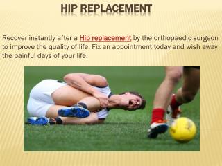 Hip replacement, Knee replacement, Hip replacement surgery