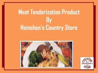 Meat Tenderization Product By Heinshons Country Store