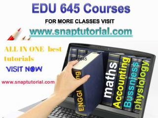 EDU 645 Academic Success/snaptutorial