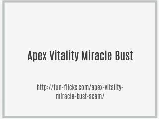 Apex Vitality Miracle Bust
