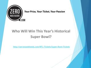 Who Will Win This Year�s Historical Super Bowl?