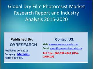 Global Dry Film Photoresist Market 2015 Industry Growth, Outlook, Insights, Shares, Analysis, Study, Research and Develo
