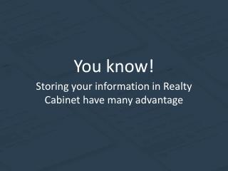 RealtyCabinet - Cloud storage Benefits