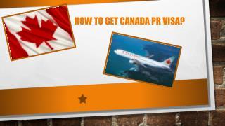 How to Get Canada PR Visa?