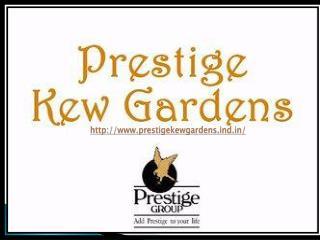 Prestige Kew Gardens Yemalur Marathahalli Bangalore