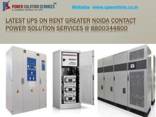 Latest UPS on Rent Greater Noida Contact Power Solution Services @ 8800344800