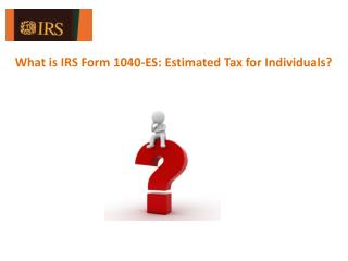 Information about IRS Form 1040-ES