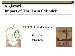 Al-Jazari Impact of The Twin Cylinder