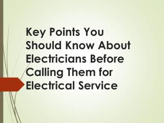 Key Points You Should Know About Electricians Before Calling Them for Electrical Service