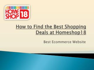 How to Find Best Shopping Deals at Homeshoop18