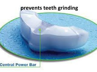 prevents teeth grinding