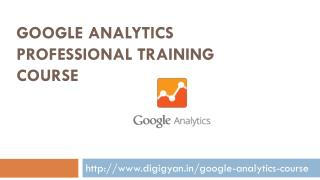 Google Analytics Professional Training Course : Digital Marketing Training
