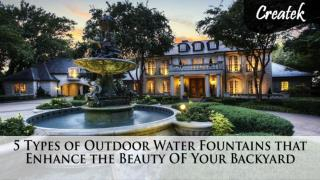 5 Types of Outdoor Water Fountains that Enhance the Beauty OF Your Backyard.pdf