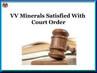 VV Minerals Satisfied With Court Order