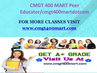 CMGT 400 MART Peer Educator/cmgt400martdotcom
