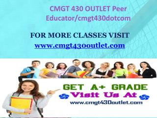 CMGT 430 OUTLET Peer Educator/cmgt430dotcom