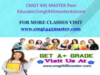 CMGT 445 MASTER Peer Educator/cmgt445masterdotcom