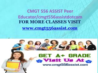 CMGT 556 ASSIST Peer Educator/cmgt556assistdotcom