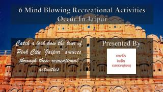 6 Mind Blowing Recreational Activities Occur In Jaipur