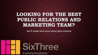 Looking for the best public relations and marketing team?