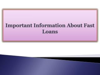 Important Information About Fast Loans