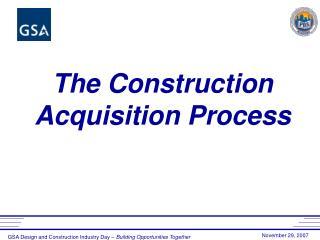 The Construction Acquisition Process