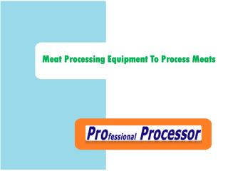 Meat Processing Equipment to Process Meat