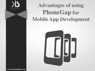 Advantages of Using PhoneGap for Mobile App Development