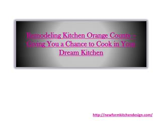 Remodeling Kitchen Orange County – Giving You a Chance to Cook in Your Dream Kitchen
