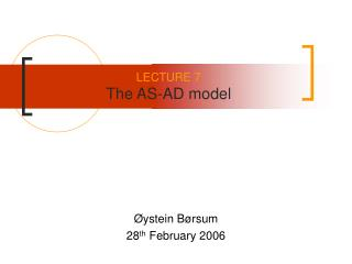 LECTURE 7 The AS-AD model