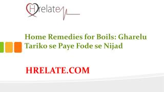 Home Remedies for Boils: Fodo se Nijad Pane Ke Aasan Tarike