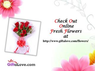 Check Out Online Flowers at Giftalove!