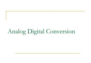 Analog Digital Conversion
