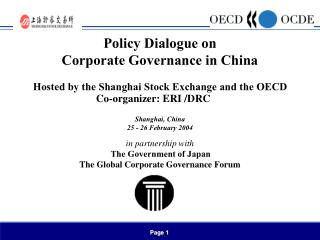 Policy Dialogue on  Corporate Governance in China    Hosted by the Shanghai Stock Exchange and the OECD