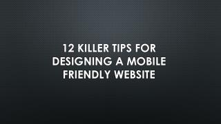 12 Killer Tips for Designing a Mobile Friendly Website