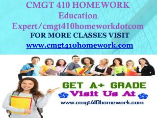 CMGT 410 HOMEWORK Education Expert/cmgt410homeworkdotcom