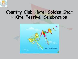 Country Club Hotel Golden Star – Kite Festival Celebration