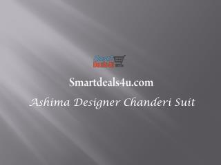 Ashima designer chanderi suits
