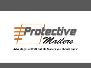 Advantages Of Kraft Bubble Mailers You Should Know