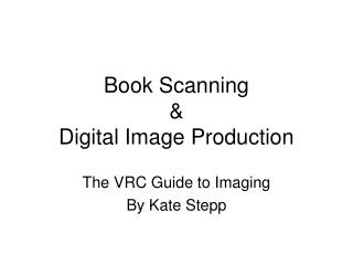 Book Scanning    Digital Image Production