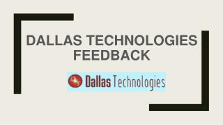 Dallas Technologies Feedback