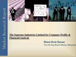 The Supreme Industries Limited for Company Profile & Financial Analysis