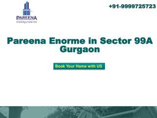 Pareena Enorme Apartmet in Sector 99A Gurgaon