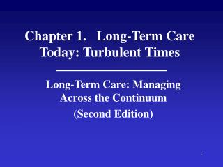 Chapter 1.   Long-Term Care Today: Turbulent Times