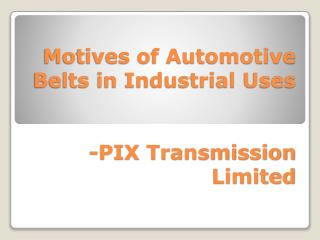 Motives of Automotive Belts in Industrial Uses