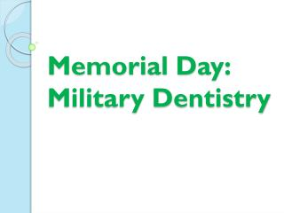 Memorial Day: Military Dentistry