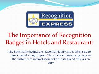 The Importance of Recognition Badges in Hotels and Restaurant: