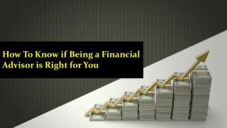How To Know If Being A Financial Advisor Is Right For You