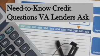 Need-To-Know Credit Questions VA Lenders Ask