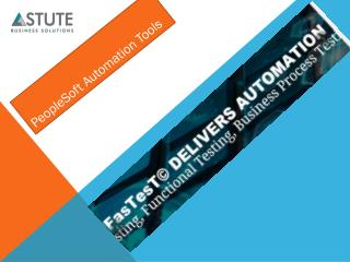 Fastest Test Automation For PeopleSoft by Astute